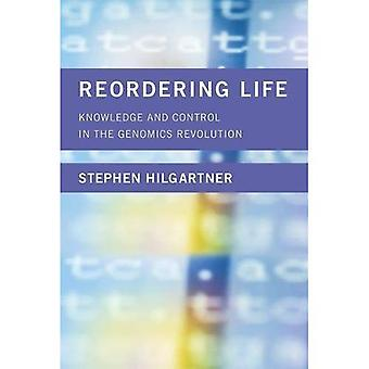 Reordering Life: Knowledge and Control in the Genomics Revolution