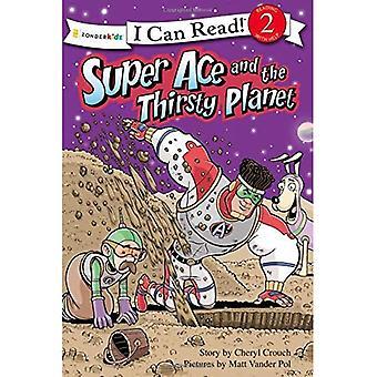 Super Ace och törstig planeten