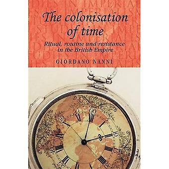 Koloniseringen av tid: Ritual, rutine og motstand i det britiske imperiet (studier i imperialismen)