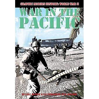War in the Pacific (Graphic Modern History: World War II