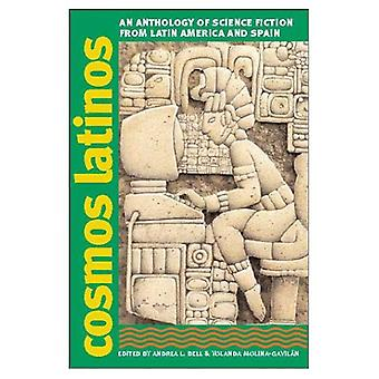 Cosmos Latinos: An Anthology of Science Fiction from Latin America and Spain (Early Classics of Science Fiction)
