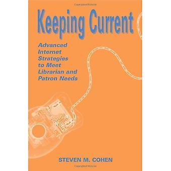 Keeping Current: Advanced Internet Strategies to Meet Librarian and Patron Needs