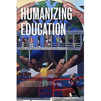 Humanizing Education: Critical Alternatives to Reform