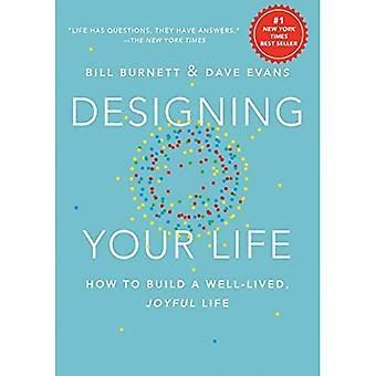 Designa ditt liv: Hur man bygger en väl levde, glada liv