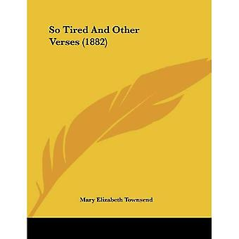 Tão cansado e outro do versos (1882)