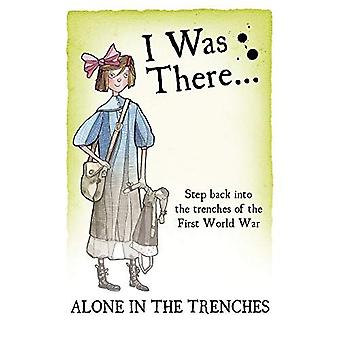 Alone in the Trenches (I Was There)