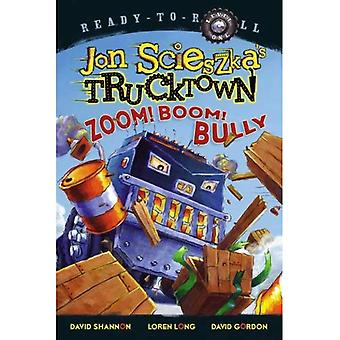 Zoom! Boom! Bully (Jon Scieszka Trucktown)