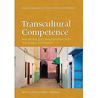 Transcultural Competence: Navigating Cultural Differences in the Global Community (Division 13: Fundamentals of...