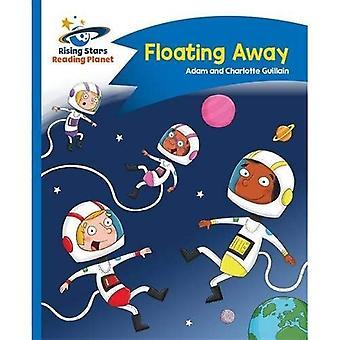 Reading Planet - Floating Away - Blue: Comet Street Kids (Rising Stars Reading Planet)