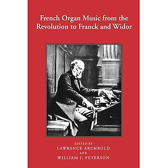 French Organ Music from the Revolution to Franck and Widor (Eastman Studies in Music)