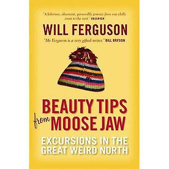 Conseils beauté de Moose Jaw: Excursions dans le grand Nord bizarre
