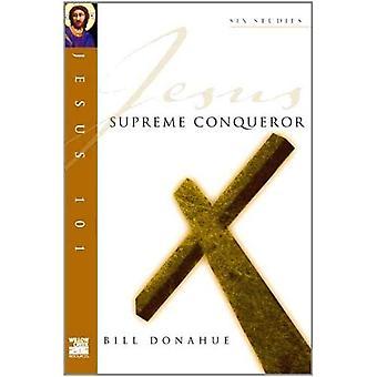 Jésus 101: Conquérant suprême