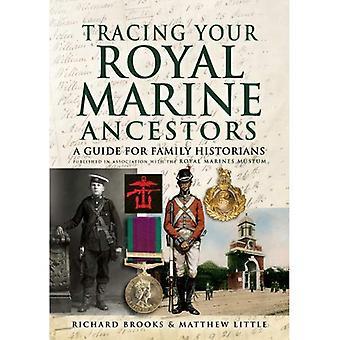 Verfolgen Ihre königliche marinen Vorfahren: Ein Leitfaden für Familienforschern - in Zusammenarbeit mit der Royal Marines Museum veröffentlicht