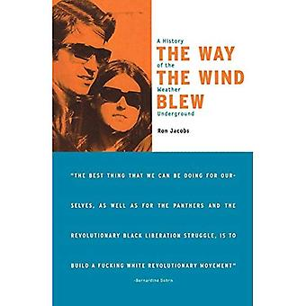 The Way the Wind Blew: A History of the Weather Underground (Haymarket)