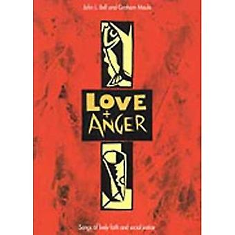 Love And Anger: v. 1: 19 Songs of Faith and Social Justice