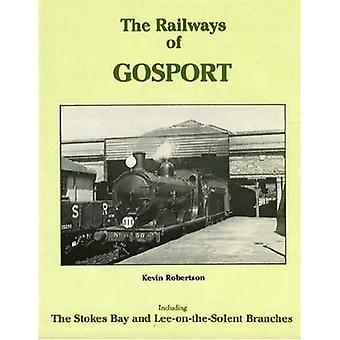 The Railways of Gosport: Including the Stokes Bay and Lee-on-the-Solent Branches