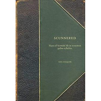 Scunnered: A Slice of Scottish Life in 17 Gallus Syllables