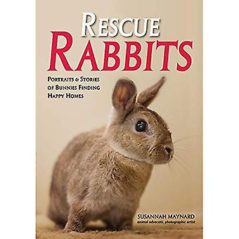 Rescue Rabbits: Portraits &� Stories of Bunnies Finding� Happy Homes