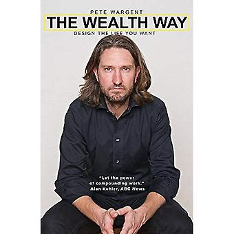 The Wealth Way: The Wealth� Way provides a very simple but very effective plan to build your wealth from the ground up. The answers lie in the basic, sometimes even old-fashioned, but tremendously powerful principles explained clearly� and succinctly by