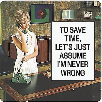 To Save Time Lets Just Assume... funny drinks mat / coaster   (hb)