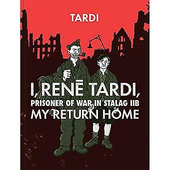 I, Rene Tardi, Prisoner Of� War At Stalag Iib Vol. 2: My Return Home