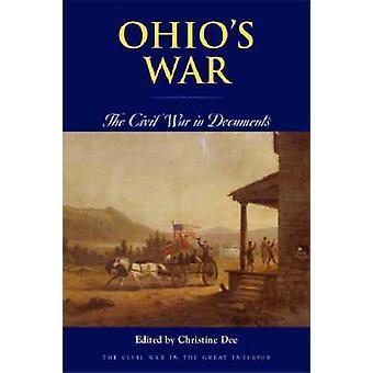 Ohios Krieg - Bürgerkrieg in Dokumenten von Christine Dee - 97808214168