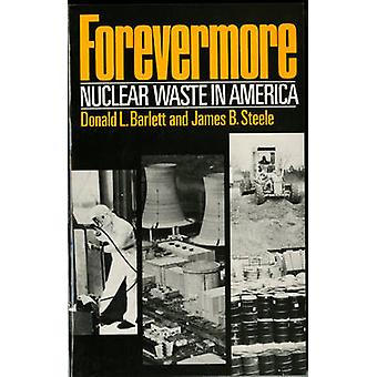 Forevermore Nuclear Waste in America by Barlett & Donald L.