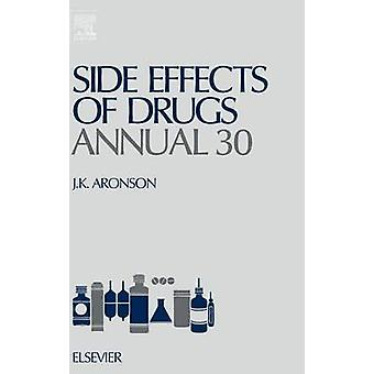 Side Effects of Drugs Annual A Worldwide Yearly Survey of New Data and Trends in Adverse Drug Reactions by Aronson & Jeffery