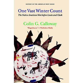 One Vast Winter Count The Native American West Before Lewis and Clark by Calloway & Colin G.