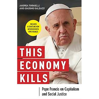 This Economy Kills by Tornielli & Andrea