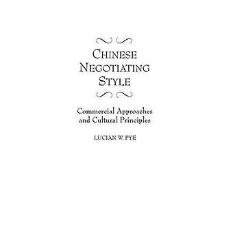 Chinese Negotiating Style Commercial Approaches and Cultural Principles by Pye & Lucian