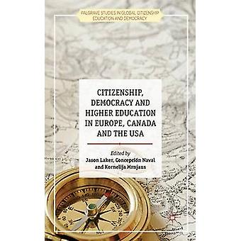 Citizenship Democracy and Higher Education in Europe Canada and the USA by Laker & Jason