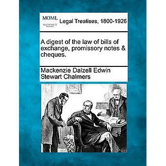 Eine Zusammenfassung des Gesetzes vom Wechsel Wechsel stellt Schecks. von Chalmers & Mackenzie Dalzell Edwin Stewar