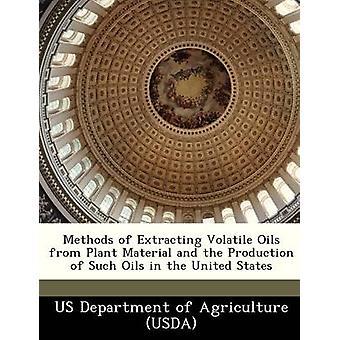 Metoder for å trekke ut flyktige oljer fra plantemateriale og produksjon av slike oljer i USA av US Department of Agriculture USDA