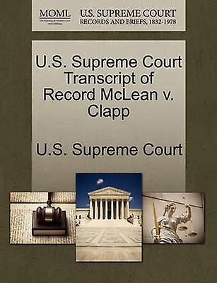U.S. Supreme Court Transcript of Record McLean v. Clapp by U.S. Supreme Court