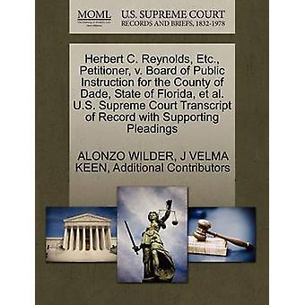 Herbert C. Reynolds Etc. Petitioner v. Board of Public Instruction for the County of Dade State of Florida et al. U.S. Supreme Court Transcript of Record with Supporting Pleadings by WILDER & ALONZO