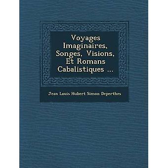 Reiser Imaginaires Songes visjoner Et romerne Cabalistiques... av Jean Louis Hubert Simon Deperthes