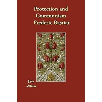 Beskyttelse og kommunisme av Bastiat & Frederic