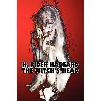 Witchs huvudet av H. Rider Haggard Fiction Fantasy historisk Action äventyr Fairy Tales folksagor legender mytologi av Haggard & H. Rider