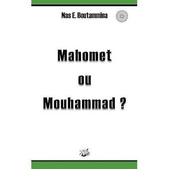 Mahomet ou Mouhammad by Boutammina & Nas E.