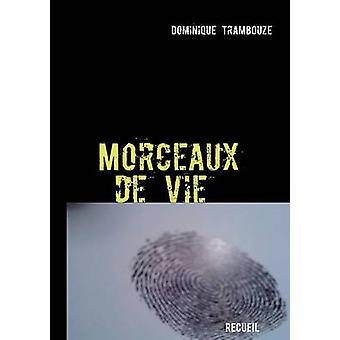 Morceaux de vie by Trambouze & Dominique
