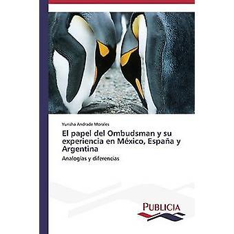 El papel del Ombudsman y su experiencia nl Mxico Espaà y Argentinië door Andrade Morales Yurisha