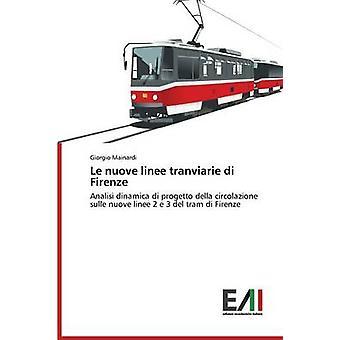 Le Nuove Linee Tranviarie Di Firenze by Mainardi Giorgio