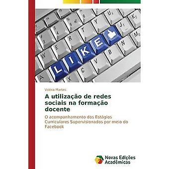 Utilizao de redes Sociais Na Formao Docente von Martins Valria