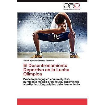 El Desentrenamiento nl Deportivo La Lucha Olimpica door Gerardo Pacheco & Jose Alejandro
