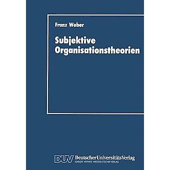 Subjektive Organisationstheorien von Weber & Franz