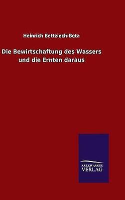 Die Bewirtschaftung des Wassers und die Ernten daraus by BettziechBeta & Heinrich