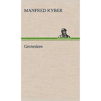 Grotesken by Kyber & Manfred