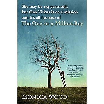 The One-In-A-Million Boy by Monica Wood - 9780544947214 Book