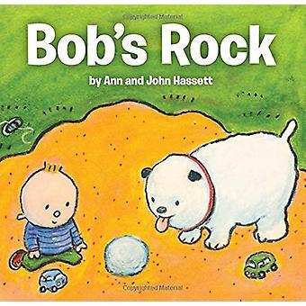 Bob's Rock by Ann Hassett - 9780807506721 Book